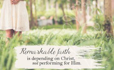 When Remarkable Faith Feels Less than Remarkable